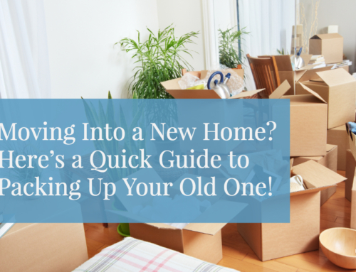 Moving Into a New Home? Here's A Quick Guide to Packing Up Your Old One!